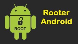 Rooter un appareil Android